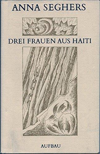9783630616711: Anna Seghers: Drei Frauen aus Haiti