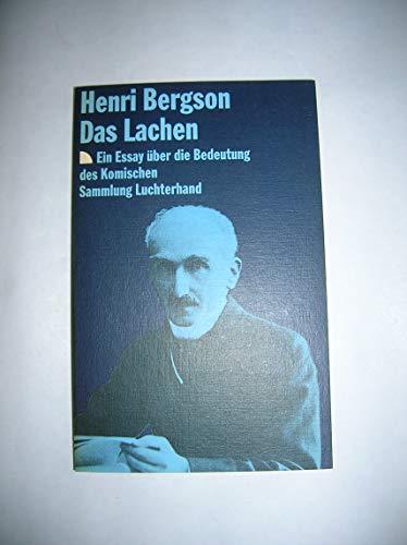 Das Lachen. Ein Essay über die Bedeutung: Henri Bergson