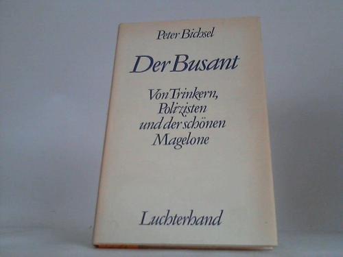 9783630617817: Der Busant (7440 332). Von Trinkern, Polizisten und der schönen Magelone.