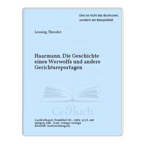 Haarmann. Die Geschichte eines Werwolfs: Lessing, Theodor