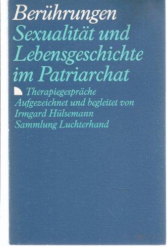 9783630618753: Ber�hrungen. Sexualit�t und Lebensgeschichte im Patriarchat. Therapiegespr�che