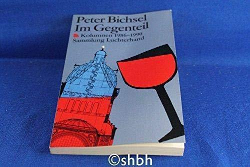 Im Gegenteil. Kolumnen 1986-1990.: Bichsel, Peter