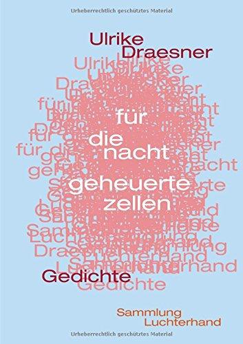 Für die Nacht geheuerte Zellen: Gedichte (Sammlung Luchterhand) - Draesner, Ulrike
