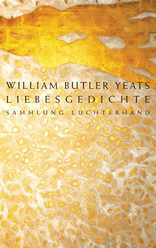 Liebesgedichte: William Butler Yeats