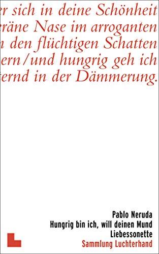 9783630620152: Hungrig bin ich, will deinen Mund: Liebessonette