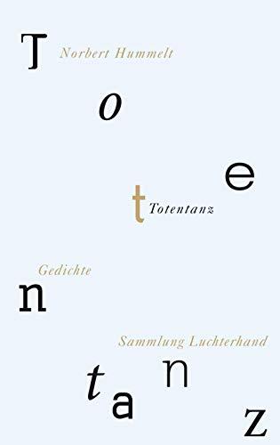 Totentanz: Gedichte Hummelt, Norbert: Hummelt, Norbert