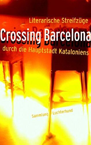9783630621128: Crossing Barcelona: Literarische Streifzüge durch die Hauptstadt Kataloniens