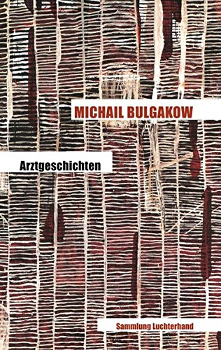 Arztgeschichten: Bulgakow, Michail