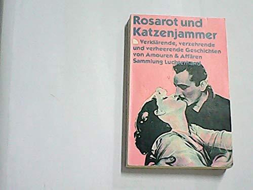 Rosarot und Katzenjammer. Verklärende, verzehrende und verheerende: Gründer, Ingrid (Herausgeberin):