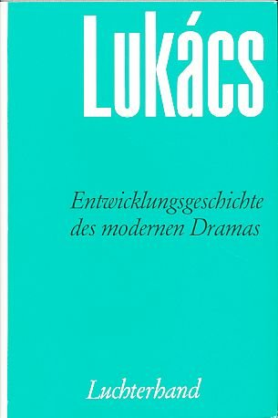 Werke, Bd.15, Entwicklungsgeschichte des modernen Dramas (363076035X) by Lukacs, Georg; Benseler, Frank.