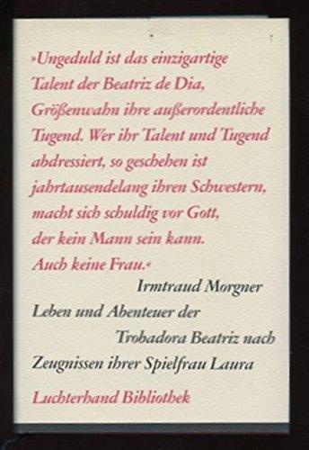 9783630830094: Leben und Abenteuer der Trobadora Beatriz nach Zeugnissen ihrer Spielfrau Laura. Roman in dreizehn Büchern und sieben Intermezzos.