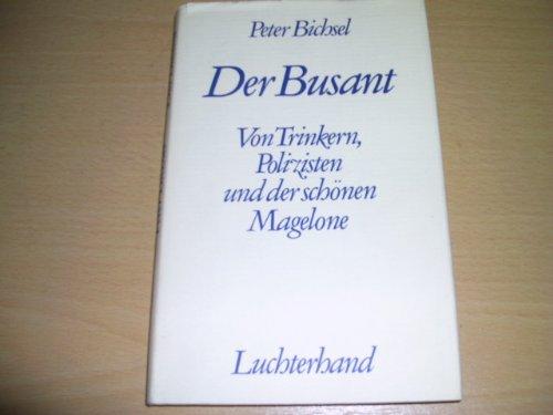 9783630866093: Der Busant. Von Polizisten, Trinkern und der schönen Magelone