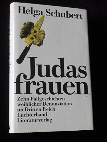 9783630867250: Judasfrauen. Zehn Fallgeschichten weiblicher Denunziation im