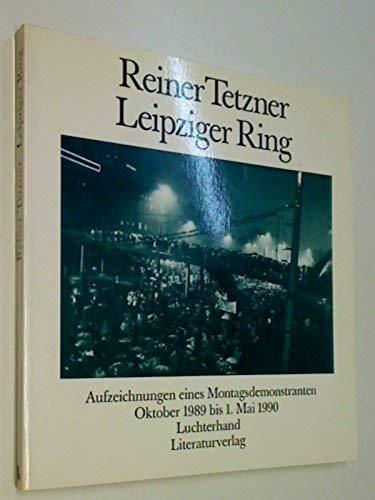 9783630867502: Leipziger Ring: Aufzeichnungen eines Montagsdemonstranten, Oktober 1989 bis 1. Mai 1990