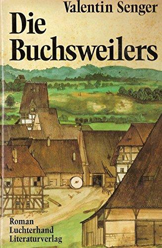 Die Buchsweilers. Roman.: Senger, Valentin: