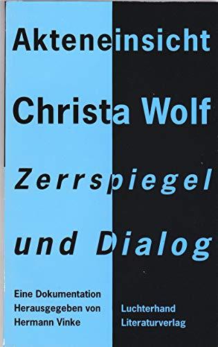 Akteneinsicht Christa Wolf - Zerrspiegel und Dialog - Hermann Vinke