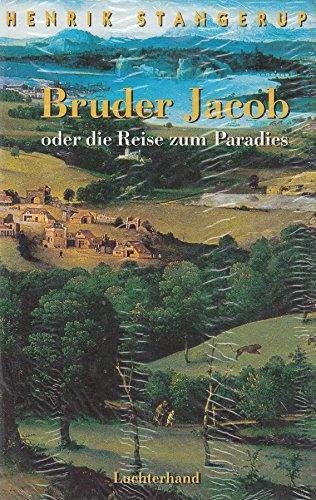 9783630868585: Bruder Jacob Oder Die Reise Zum Paradies: Roman
