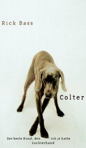 9783630870991: Colter. Der beste Hund, den ich je hatte