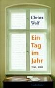 Ein Tag im Jahr 1960 - 2000;: Christa Wolf