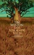 Der singende Baum. Roman - signiert: Winton, Tim
