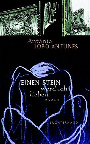 Einen Stein werd ich lieben (3630872166) by Antonio Lobo Antunes