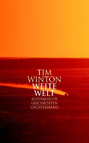 9783630872285: Weite Welt; Australische Geschichten ; Hardcover Fiction; Übers. v. Berr, Klaus; Deutsch; -