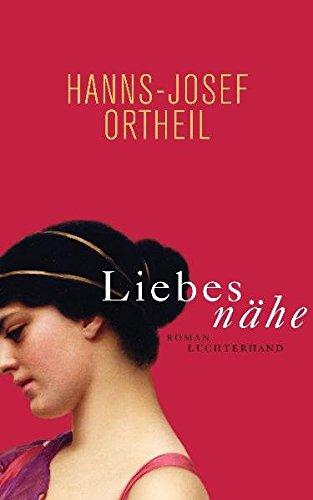 Liebesnähe - Ortheil Hanns-Josef