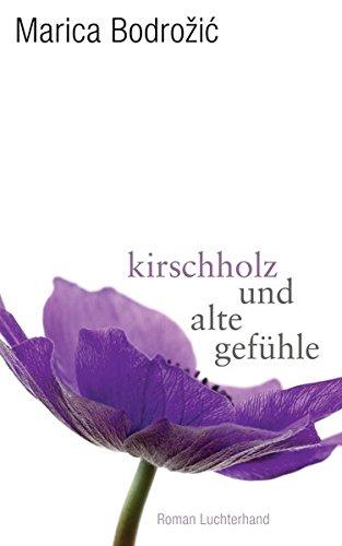 9783630873954: Kirschholz und alte Gefühle