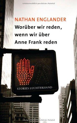 Worüber wir reden, wenn wir über Anne Frank reden: Stories