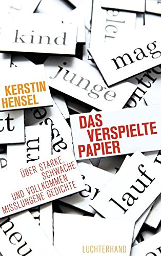9783630874333: Das verspielte Papier: Über starke, schwache und vollkommen misslungene Gedichte