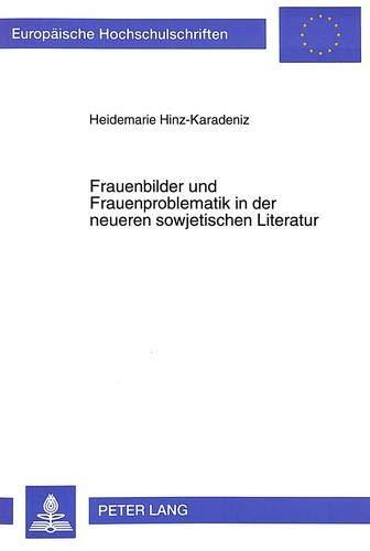 Frauenbilder und Frauenproblematik in der neueren sowjetischen Literatur: Heidemarie Hinz-Karadeniz