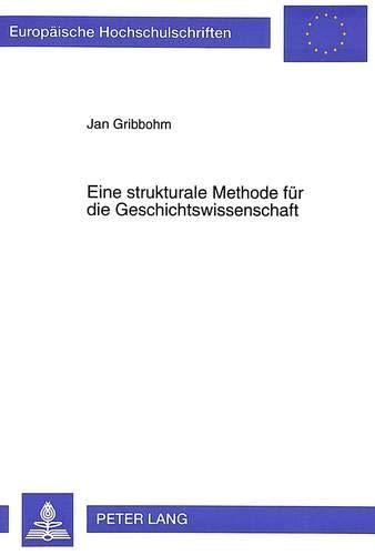 Eine strukturale Methode für die Geschichtswissenschaft: Jan Gribbohm