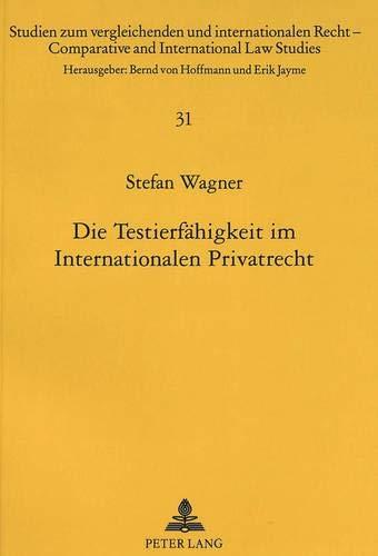 Die Testierfähigkeit im Internationalen Privatrecht: Stefan Wagner