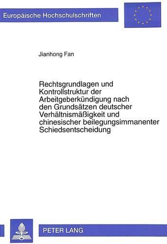 Rechtsgrundlagen Und Kontrollstruktur Der Arbeitgeberkuendigung Nach Den Grundsaetzen Deutscher ...