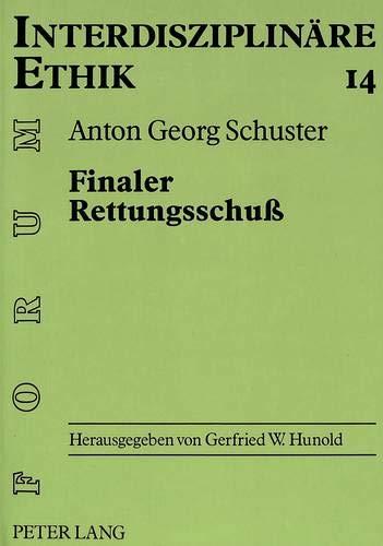 Finaler Rettungsschuß: Anton Georg Schuster