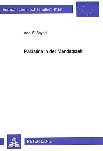Palästina in der Mandatszeit Der palästinensische Kampf um politische Unabhängigkeit...
