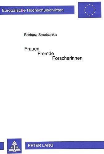 Frauen - Fremde - Forscherinnen: Barbara Smetschka