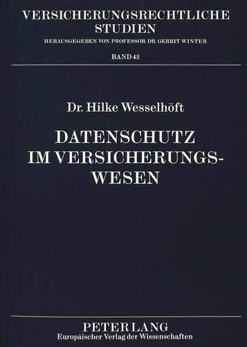 Datenschutz im Versicherungswesen (Versicherungsrechtliche Studien) (German Edition): Hilke ...