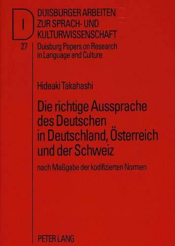 9783631302842: Die richtige Aussprache des Deutschen in Deutschland, �sterreich und der Schweiz. nach Ma�gabe der kodifizierten Normen