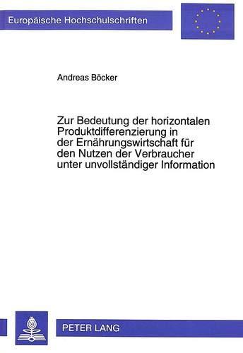 Zur Bedeutung Der Horizontalen Produktdifferenzierung in Der Ernaehrungswirtschaft Fuer Den Nutzen ...