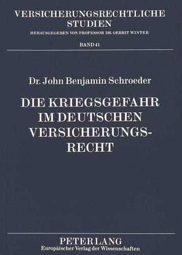 Die Kriegsgefahr im deutschen Versicherungsrecht: John Benjamin Schroeder