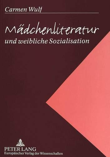 Mädchenliteratur und weibliche Sozialisation Erzählungen und Romane für Mädchen...