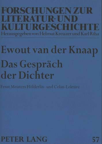 Das Gespräch der Dichter Ernst Meisters Hölderlin- und Celan-Lektüre: van der Knaap,...