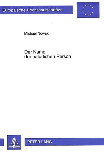 Der Name der natürlichen Person Der Ehe- und Familienname im deutschen und ausländischen ...