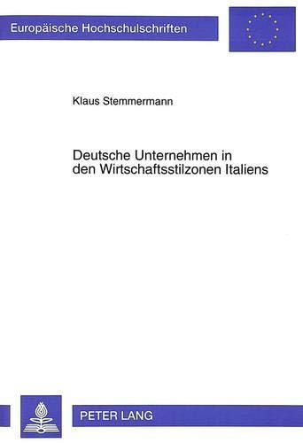 Deutsche Unternehmen in den Wirtschaftsstilzonen Italiens Eine Wirtschaftsstilanalyse zu den ...
