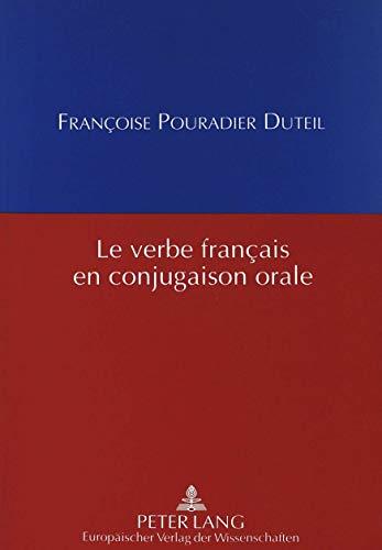 Le verbe français en conjugaison orale: POURADIER DUTEIL FRANCOIS