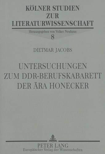 Untersuchungen zum DDR-Berufskabarett der Ära Honecker: Jacobs, Dietmar