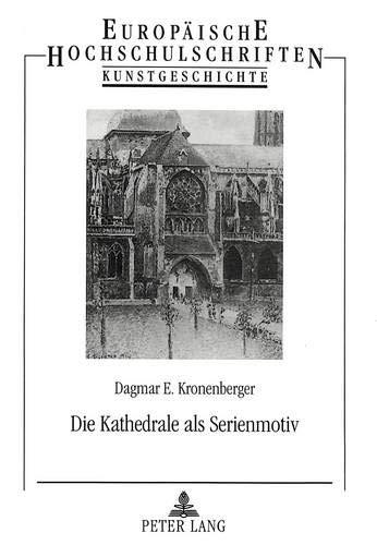 Die Kathedrale als Serienmotiv: Dagmar E. Kronenberger