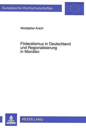 Föderalismus in Deutschland und Regionalisierung in Marokko Politische Perspektiven- ...