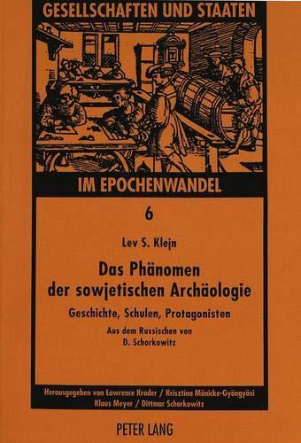 Das Phaenomen Der Sowjetischen Archaeologie: Geschichte, Schulen,: Lev S Klejn,